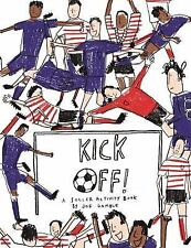 Kick Off!: A Soccer Activity Book: By Gamble, Joe