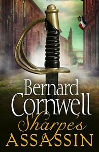 Sharpe's Assassin: Sharpe is back in the gripping by Bernard Cornwell New Book