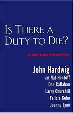 Is There a Duty to Die?: And Other Essays in Bioethics (Reflective Bioethics)