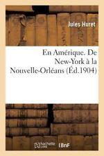 En Amerique. de New-York a la Nouvelle-Orleans by Huret-J (2016, Paperback)