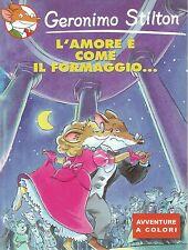 Geronimo Stilton L'amore è come il formaggio N.   Speciale Kinder