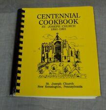 CENTENNIAL COOKBOOK ~ St. Joseph Church 1891-1991 New Kensington, PA