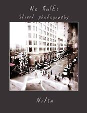 No Rules street Photography by Nitsa (2008, Paperback)