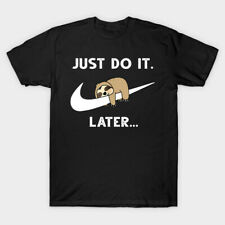 Just Do It Later Funny T Shirt Unisex Men Tee Top Sloth Birthday Gift