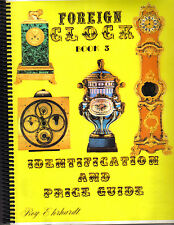 Foreign Clock Book  by Roy Ehrhardt...Identification and Price Guide  Book 3