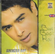 SHEHZAD ROY - BURI BAAT HAI - NEW PAKISTANI SONGS SOUND TRACK CD
