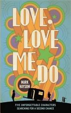 Love, Love Me Do by Mark Haysom (Paperback, 2014) (F18)