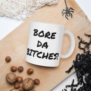 Personalised Ceramic Mug  - BORE DA BITCHES! Break Morning Heart Welsh Wales Fun