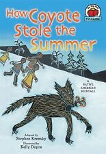How Coyote Stole the Summer: A Native American Folktale (On My Own Folklore)