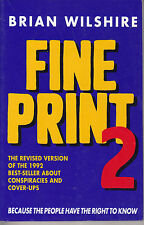 Fine Print 2 - Brian Wilshire - Conspiracies & Cover Ups AUST SELLER FAST POST!!