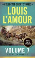 Collected Short Stories of Louis L'Amour : Frontier Stories, Paperback by L'A...