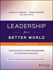 Leadership for a Better World : Understanding the Social Change Model of...