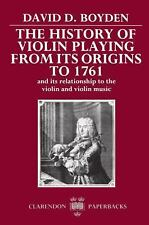 The History of Violin Playing from Its Origins to 1761: and Its Relationship to