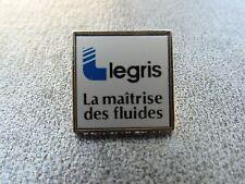 RARE PINS PIN'S - LEGRIS - LA MAITRISE DES FLUIDES - NF - METAL - PICHARD