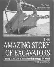 The Amazing Story of Excavators Volume 1: Makers of Machines that Reshape the Wo