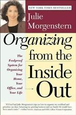 Organizing from the Inside Out : The Foolproof System for Organizing Your Home,