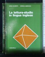 LA LETTURA - STUDIO IN LINGUA INGLESE. Ciliberti, Ambroso. Zanichelli.