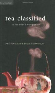Tea Classified: A Tealover's Companion By Jane Pettigrew and Bruce Richardson