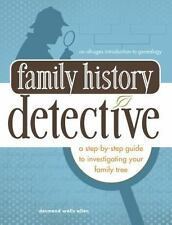 Family History Detective: A step-by-step guide to investigating your family tree