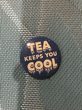 "Vintage ""Tea Keeps You Cool"" Pinback Button"