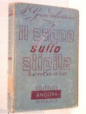 IL SEGNO SULLO STIPITE A Guadalaxara Editrice Ancora 1942 libro romanzo storia