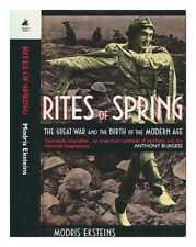 Rites of spring: the Great War and the birth of the modern age / Modris Eksteins