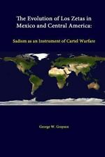 The Evolution of Los Zetas in Mexico and Central America : Sadism As an...