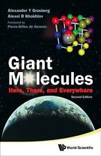 Giant Molecules : Here, There, and Everywhere by Alexander Y. Grosberg,...