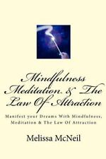 Mindfulness, Meditation and the Law of Attraction by Melissa Mcneil (2015,...