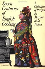 Seven Centuries of English Cooking: A Collection of Recipes