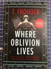 WHERE OBLIVION LIVES : LOS NEFILIM  NOVEL- T. FROHOCK ARC  uncorrected proof