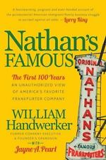 Nathan's Famous: The First 100 Years of America's Favorite Frankfurter Company (