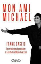 MICHAEL JACKSON ~ MON AMI MICHAEL ~BIOGRAPHIE ~ FRANK CASCIO ~ LIVRE FRANCE 2012