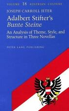 Adalbert Stifter's <I>Bunte Steine</I>: An Analysis of Theme, Style, and