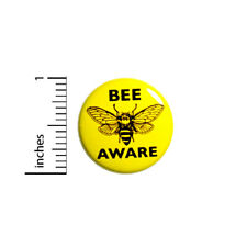"""Bee Aware Button Badge Save The Bees Endangered Backpack Jacket Pin 1"""" #46-2"""