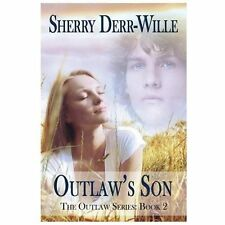 Outlaw's Son : The Outlaw Series, Book 2 by Sherry Derr Wille (2013, Paperback)