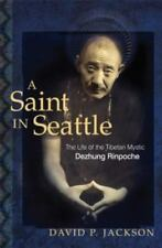 Jackson, David P. : A Saint in Seattle: The Life of the Tibe