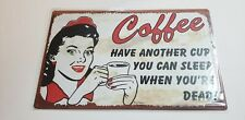 """""""COFFEE Have Another Cup ... Dead"""" TIN METAL SIGN Funny 16"""" X 10"""" BRAND NEW"""