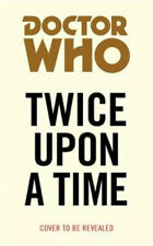 Doctor Who: Twice Upon a Time (Target Collection) | Paul Cornell