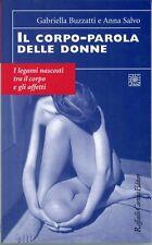 D025_IL CORPO-PAROLA DELLE DONNE-G.BUZZATTI,A.SALVO-CORTINA EDITORE 1998 1 ediz.