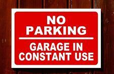 NO PARKING GARAGE IN CONSTANT USE sign 3mm foamex PVC plastic 30x20cm