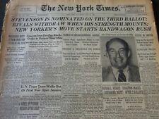 1952 JUL 26 NEW YORK TIMES - STEVENSON IS NOMINATED ON THE THIRD BALLOT- NT 5987