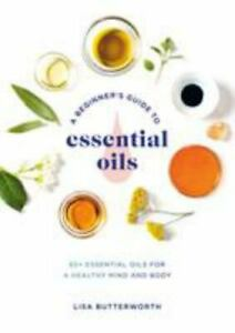 A Beginners Guide to Essential Oils - Softcover
