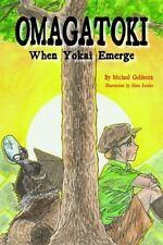 Omagatoki: When Yokai Emerge (Paperback or Softback)