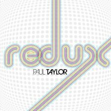 Paul Taylor - Redux (CD 2011) NEW & SEALED