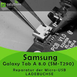 REPARATUR Austausch Micro USB Buchse Ladebuchse Samsung Galaxy Tab A 8.0 SM-T290