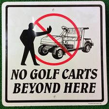 """*NEW* Official PGA Recognized Golf Course Signage """"NO GOLF CARTS BEYOND HERE """""""