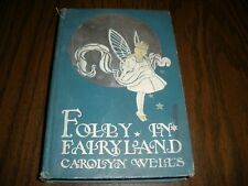 Vintage HC Book 1901 Folly in Fairyland by Carolyn Wells