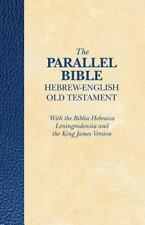 THE PARALLEL BIBLE HEBREW-ENGLISH OLD TESTAMENT - HENDRICKSON PUBLISHERS (COR) -