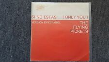 Flying Pickets - Si no estás 7'' Single SUNG IN SPANISH